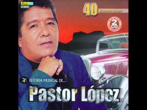 Pastor Lopez - Traicionera