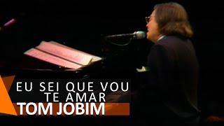 Tom Jobim: Eu Sei Que Vou Te Amar (DVD Chega de Saudade)