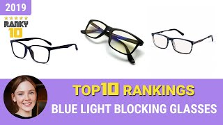 Best Blue Light Blocking Glasses Top 10 Rankings, Review 2019 & Buying Guide