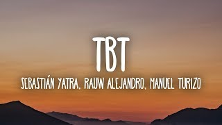 Sebastián Yatra, Rauw Alejandro, Manuel Turizo - TBT (Letra/Lyrics)