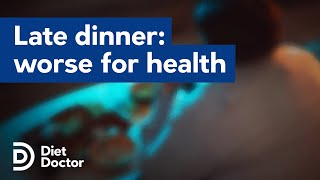 Late dinner is worse for your health, study says