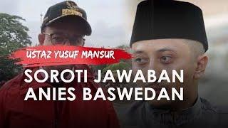 Ustaz Yusuf Mansur Soroti Jawaban Anies Baswedan soal Banjir Jakarta: Pahala Pemimpin Banyak Banget