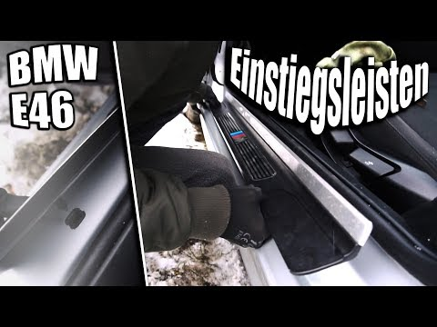 BMW E46 | Einstiegsleisten  in unter 5min.. Tauschen ohne einen  Clips Abzubrechen .
