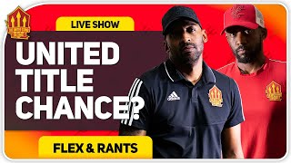 Man Utd Liverpool's New Threat? Flex & Rants MUFC Talk!