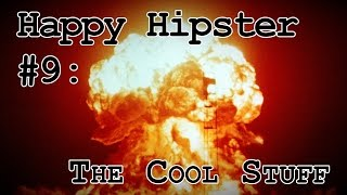 Happy Hipster #9: The Cool Stuff
