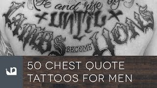 50 Chest Quote Tattoos For Men