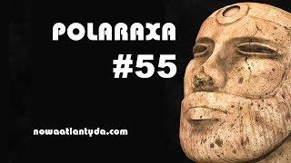 Polaraxa 55 – Kosmiczne przepychanki, abdukcja w Pascagoula i tajemnica Mohendżo Daro