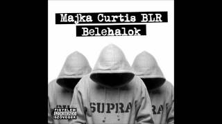 MAJKA CURTIS BLR - BELEHALOK - OFFICIAL MUSIC - HD