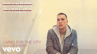 Brandon Ratcliff Living For The City