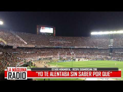 """""""""""YO TE ALENTABA SIN SABER POR QUÉ"""" (RECOPA SUDAMERICANA 2016)"""" Barra: Los Borrachos del Tablón • Club: River Plate"""