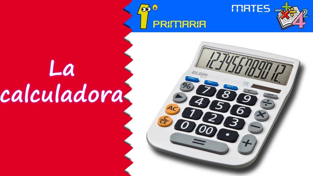 Matemáticas. 1º Primaria. Tema 12: La calculadora, introducción