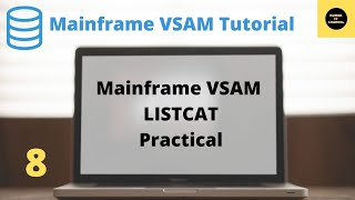 Mainframe VSAM - Working with LISTCAT Practical Video - 8