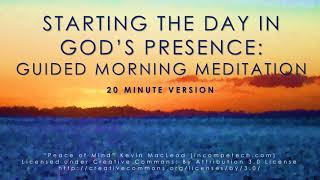 Starting the day in God's presence: Guided mindfulness meditation (20 mins)
