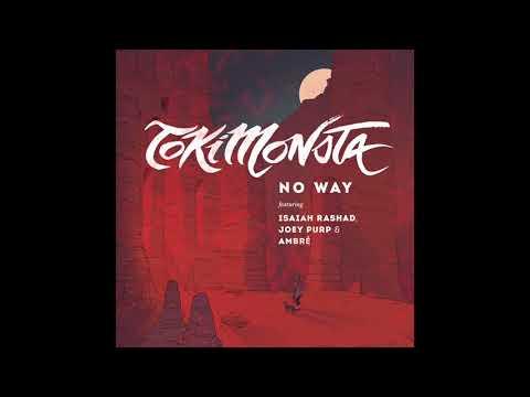 TOKiMONSTA - NO WAY (feat. Isaiah Rashad, Joey Purp & Ambré)