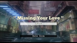 Chris Brown - Missing Your Love Ft, Lyrica Anderson ( lyrics / lyric Video HD) sad 2019