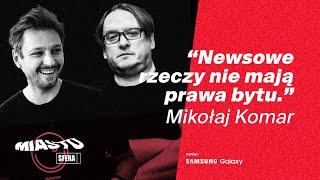 <span>MIASTOSFERA 005</span> - Szubrycht & Komar: Wycofanie reklam tytoniu to pierwszy upadek polskiej prasy muzycznej