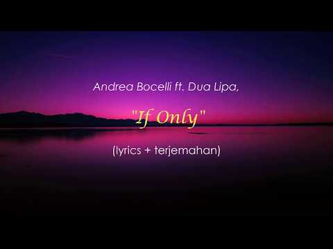Andrea Bocelli - If Only Ft. Dua Lipa (lyrics Terjemahan) - Mazdim .45 Lyrics