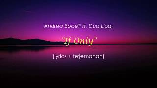 Andrea Bocelli   If Only Ft. Dua Lipa (lyrics Terjemahan)