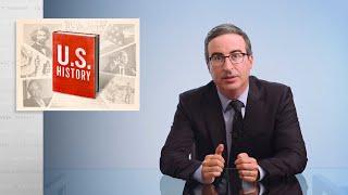 U.S. History: Last Week Tonight With John Oliver (HBO)