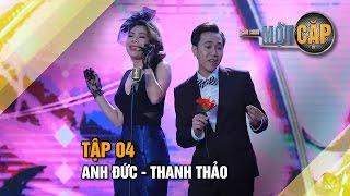 Anh Đức - Thanh Thảo : Ôi tình yêu   Trời sinh một cặp tập 4   It takes 2 Vietnam 2017