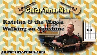 Walking On Sunshine - Katrina And The Waves - Acoustic Guitar Lesson (easy-ish)