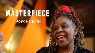 MASTERPIECE Joyce Ejiogu