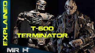 The Terminator T 600 Explored