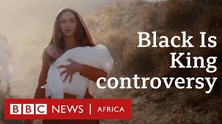 Why Beyoncé's Black is King is so controversial - BBC Africa