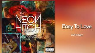 Neon Hitch - Easy To Love [Official Audio]