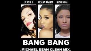 Bang Bang (Clean Mix) by Jessie J, Ariana Grande & Nicki Minaj