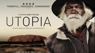 Utopia   A Film By John Pilger   Official Trailer