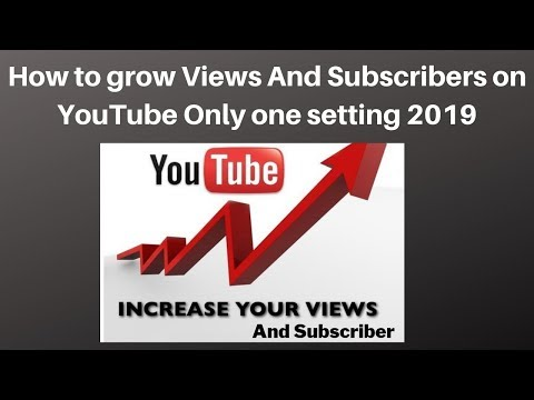 How to grow Views And Subscribers on YouTube Only one setting 2019