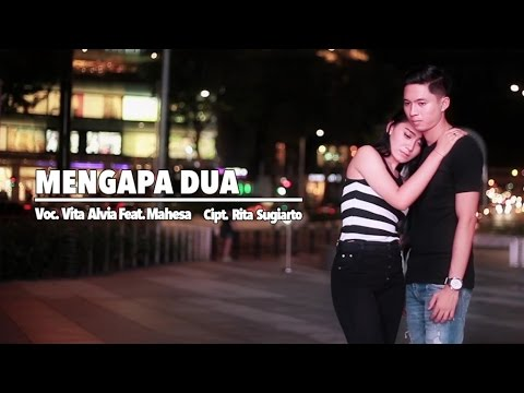 , title : 'Vita Alvia Ft. Mahesa - Mengapa Dua (Official Music Video)'