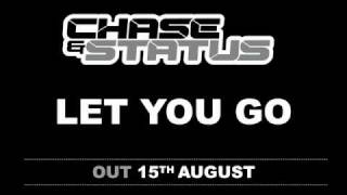 Chase and Status - Let You Go