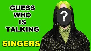 Guess The Singer By Their Voice - Who is talking? | Singers | Fun Quiz Questions