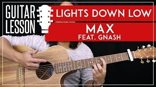 Lights Down Low Guitar Tutorial - Max feat. Gnash Guitar Lesson 🎸 |Chords + Picking + Guitar Cover|