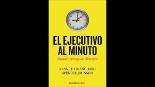 EL EJECUTIVO AL MINUTO (AUDIOLIBRO)   KENNETH BLANCHARD Y SPENCER JOHNSON