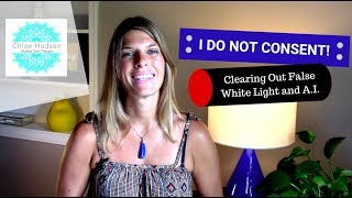 I Do Not Consent! Clearing Out False White Light and A.I.