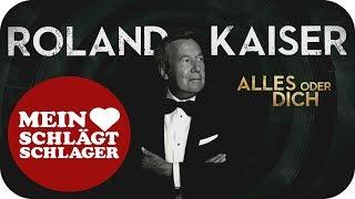 Roland Kaiser   Alles Oder Dich (Offizielles Lyric Video)