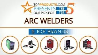 Best Arc Welder Reviews 2017 – How to Choose the Best Arc Welder