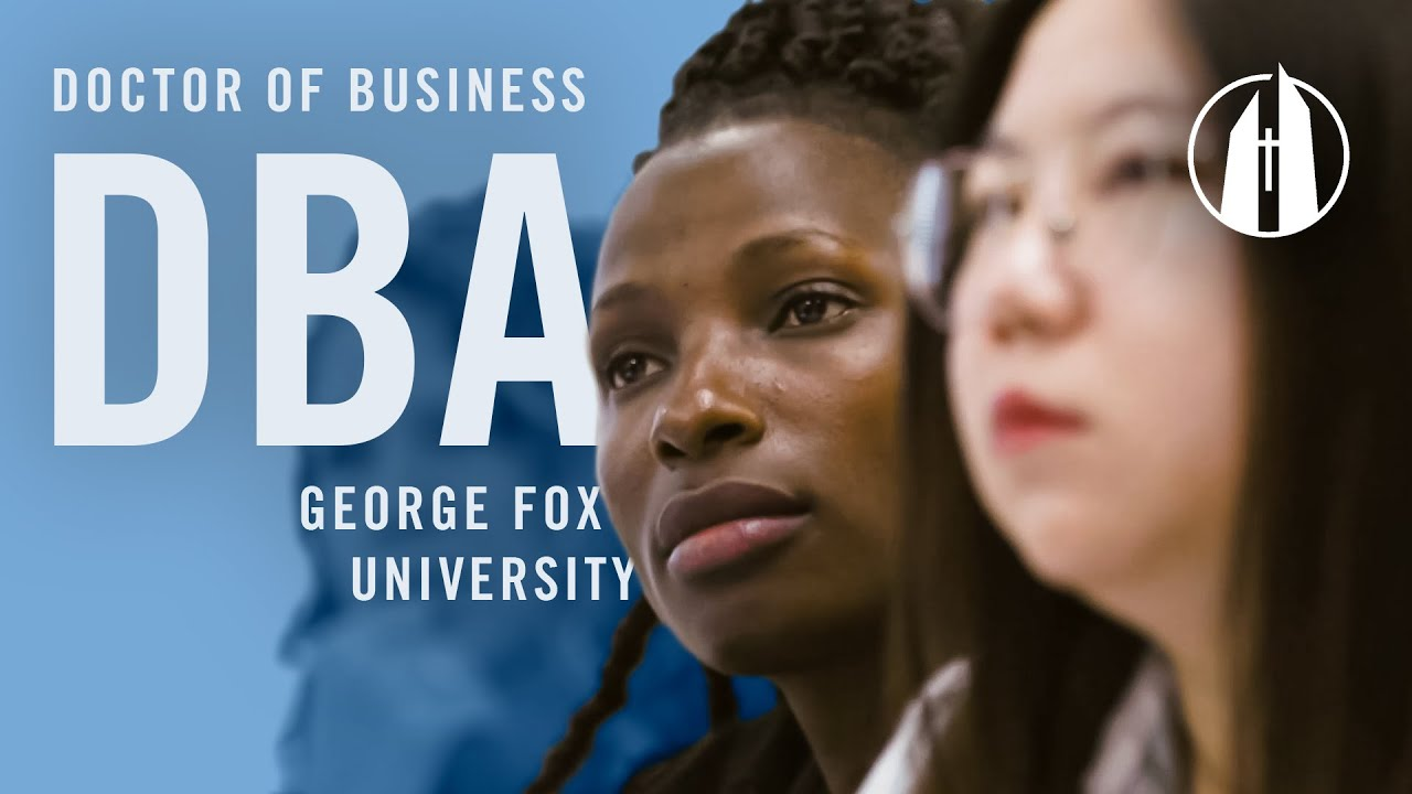 Watch video: Doctor of Business Administration (DBA) Program