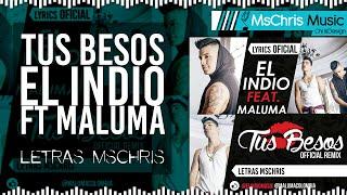 Tus Besos - El Indio Ft Maluma (Letra/Lyrics Official)®