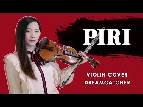 《PIRI》- Dreamcatcher (드림캐쳐) Violin Cover (w/Sheet Music)