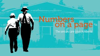 Numbers on a Page: The seniors care crisis in Alberta