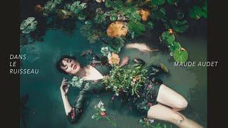 Maude Audet   Dans Le Ruisseau [version Officielle]