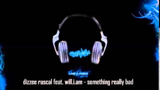 dizzee rascal feat. will.i.am - something really bad (FULL HQ)