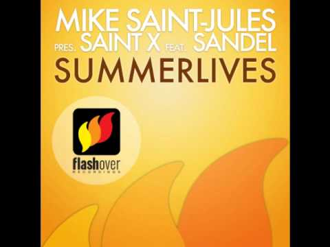 Mike Saint-Jules Presents Saint X Feat. Sandel - Summerlives (Original Mix)