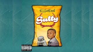 "CJ SO COOL ""SALTY"" (Official Audio With Lyrics) - YouTube"