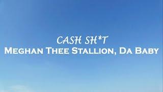 Meghan Thee Stallion, Da Baby   Cash Sh*t (Lyrics)
