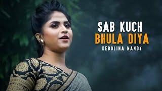 Sab Kuch Bhula Diya Lyrics | Debolinaa Nandy |Hum